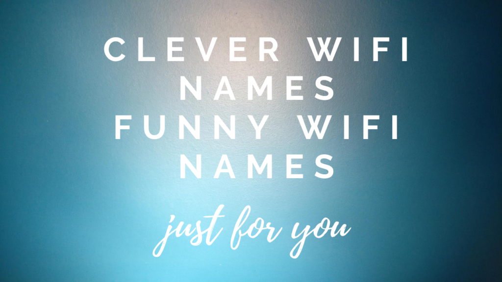 Clever wifi names and Funny Wifi Names
